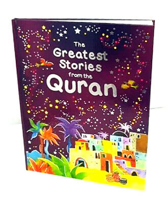 The Greatest Stories from the Quran  (Childrens - Kids - HARDBACK)