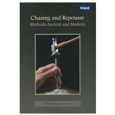 Chasing and Repoussé: Methods Ancient and Modern by  Nancy Megan Corwin