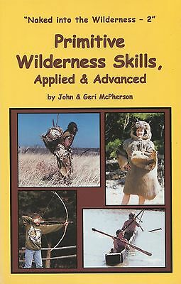 Naked in the Wilderness 2 Primitive Wilderness Skills Applied Advanced FREE SHIP