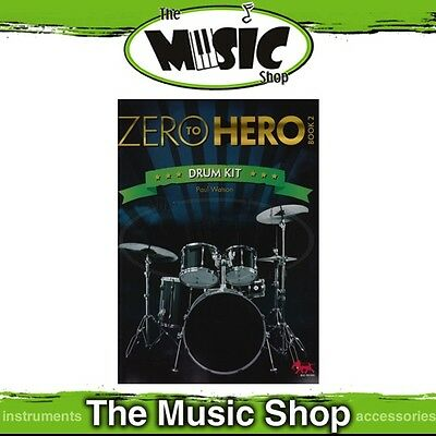 New Zero to Hero Drum Kit: Book 2 Drumming Tuition Book - Learn to Play Drums