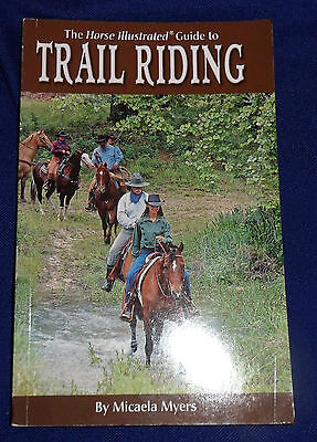 The Horse Illustrated Guide to Trail Riding by Micaela Myers | L/New PB, 2007)