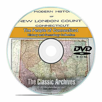 Connecticut CT, People, Cities, Towns History and Genealogy 401 books DVD CD V96