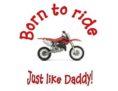 Honda Born to ride just like Daddy Dirtbike Motocross