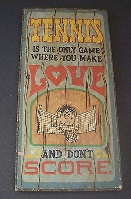 Vintage Sign Plaque Tennis is the Only Game Where You Make Love and Don't Score