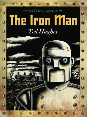 The Iron Man (Faber Children's Classics) by Ted Hughes (Paperback Book)