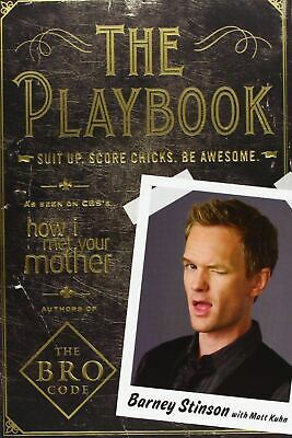 The Playbook: Suit Up. Score Chicks. Be Awesome - Barney Stinson (Paperback Book