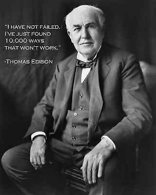 Thomas Edison I Have Not Failed 8x10 Picture