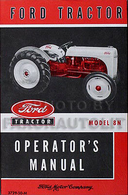 Ford Tractor Model 8N Operator Manual 1948-1952 Operators Guide Book