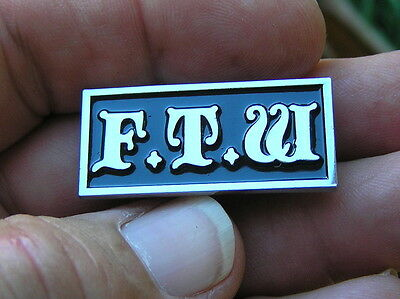 FTW LAPEL PIN Badge F**K THE WORLD  Motorcycle Harley Davidson HIGH QUALITY