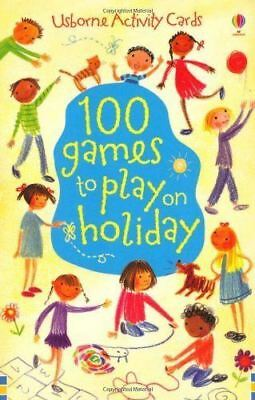 100 Games to Play on a Holiday by Rebecca Lumley