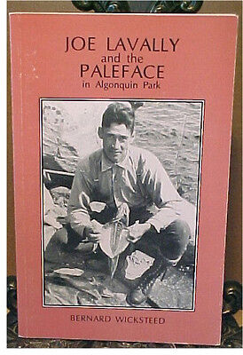 JOE LAVALLY & The Paleface in ALGONQUIN PARK 1945 Canoeing Trip w Indian Guide