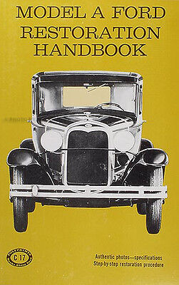 Model A Ford Restoration Handbook 1928 1929 1930 1931 Step by Step Instructions