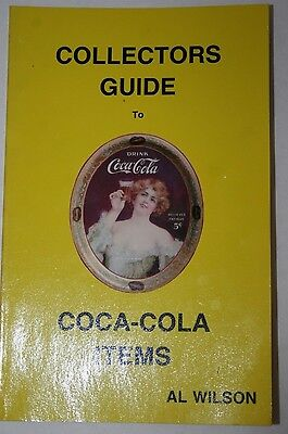 Collectors Guide to Coca Cola Items by Al Wilson First Printing 1985