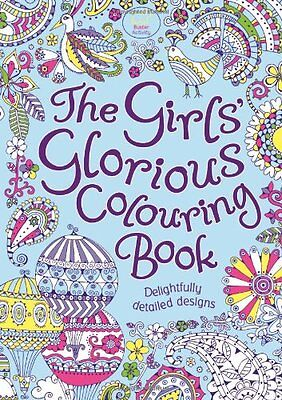 THE GIRL'S GLORIOUS COLOURING BOOK Hemosos y Detallados Diseños Libro en Rústica