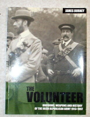 The Volunteer-Uniforms History & weapons of the Irish Republican Army