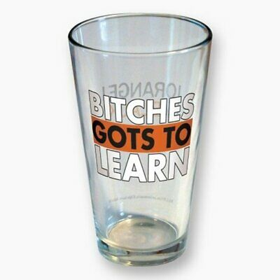 Orange Is The New Black TV Series Bitches Gots To Learn 16 oz Clear Pint Glass