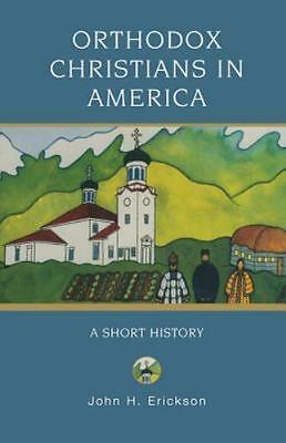 Orthodox Christians in America: A Short History (Religion in American Life)
