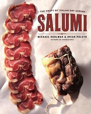 Salumi: The Craft Of Italian Dry Curing - Butcher, Chef, Home