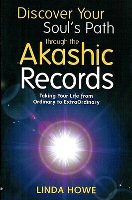 Discover Your Soul's Path Through the Akashic Records by Linda Howe NEW