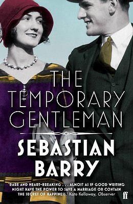 The Temporary Gentleman by Sebastian Barry (New Paperback Book) 9780571276998