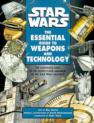 Star Wars The Essential Guide to Weapons and Technology Illus Del Rey Book