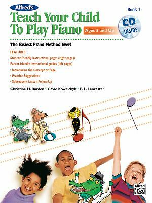 Alfred's Teach Your Child to Play Piano (Book & CD), Lancaster, E. L., Kowalchyk