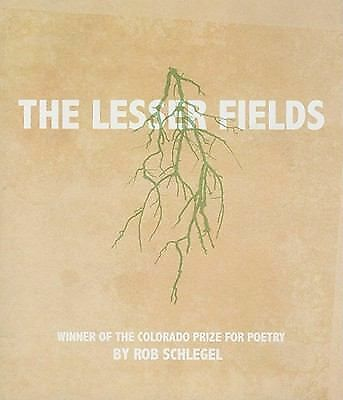 The Lesser Fields (Colorado Prize for Poetry), Schlegel, Rob, Good Book