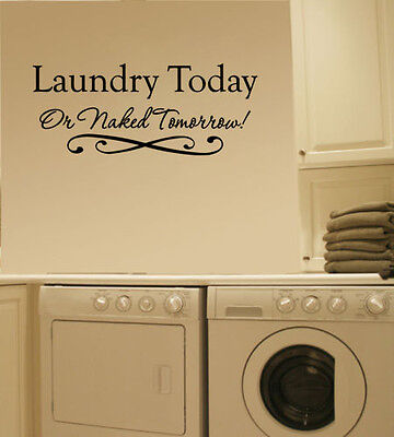Vinyl Laundry Today Or Naked Tomorrow Wall Decal Lettering Quotes Saying Room