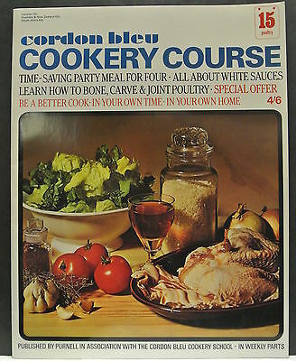 Cordon Bleu Cookery Course. Be A Better Cook-In Your Own Time Own Home Issue 15.
