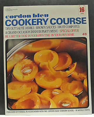 Cordon Bleu Cookery Course. Be A Better Cook-In Your Own Time Own Home Issue 16.