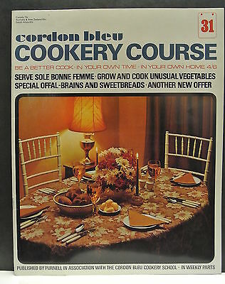 Cordon Bleu Cookery Course. Be A Better Cook-In Your Own Time Own Home Issue 31.