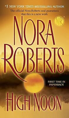 High Noon by Nora Roberts  (2008, PB) Combined ship: 25¢ ea. add'l book