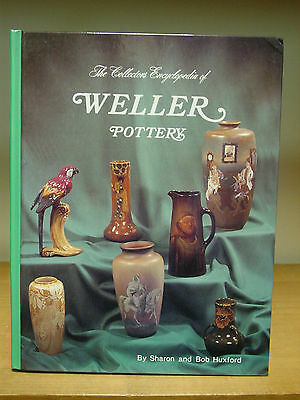 The Collectors Encyclopedia of Weller Pottery by Sharon and Bob Huxford