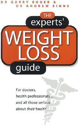 Experts' Weight Loss Guide: For Doctors, Health Professionals...and All Those Se