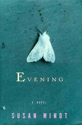 EVENING A NOVEL BY SUSAN MINOT SIGNED BOOK 1998 1ST EDITION BOOK