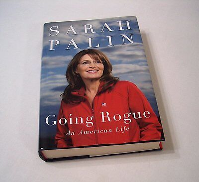 Going Rogue: An American Life (2009 Hardcover) Governor Sarah Palin 1st Edition