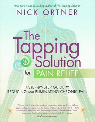 The Tapping Solution for Pain Relief by Nick Ortner NEW