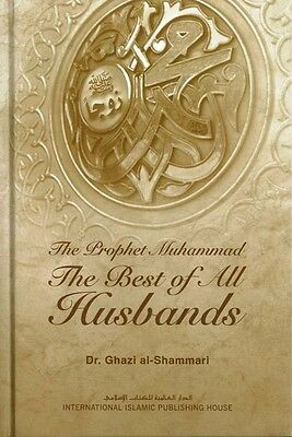 The Prophet Muhammad (Peace be upon him): The Best of All Husbands (Hardback)