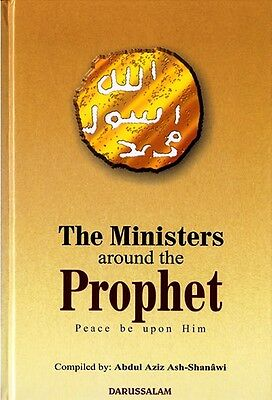 The Ministers Around the Prophet (Muhammad - Peace be upon him)
