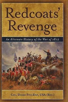 Redcoats' Revenge: An Alternate History of the War of 1812 by David G....