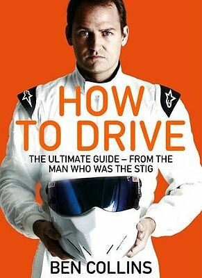 How To Drive by Ben Collins (The Stig, Top Gear) New Paperback Book