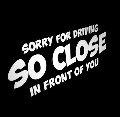 1288744140 CafePress Sorry For Driving So Close In Front Of You Car Magnet