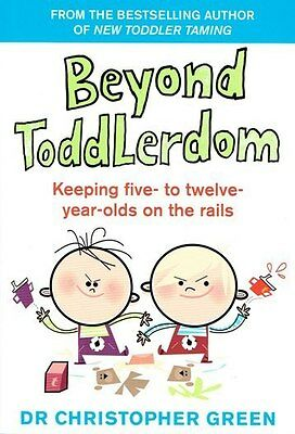 Beyond Toddlerdom by Dr Christopher Green NEW