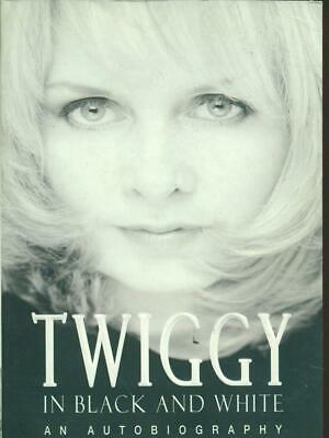 Twiggy In Black And White: An Autobiography  Twiggy Lawson-Penelope Dening