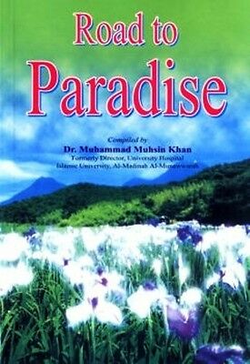 Road To Paradise by Dr Muhsin Khan