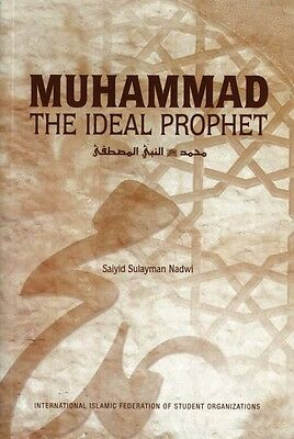 Muhammad (Peace be upon him): The Ideal Prophet -PB-