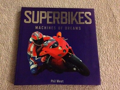 Superbikes Machines of Dreams by Phil West with Dust Cover - Hardback Book