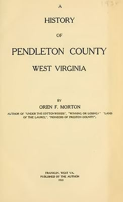 1910 PENDLETON County West Virginia, WV, History and Genealogy DVD CD B19