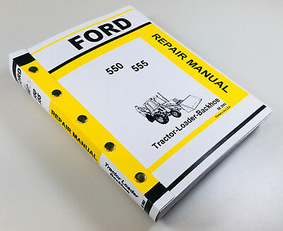 Ford 550 555 Tractor Loader Backhoe Service Repair Shop Manual Technical New
