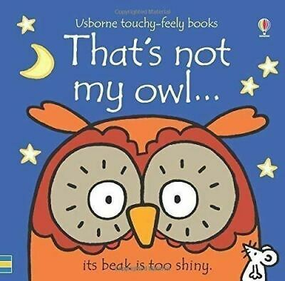 That's Not My Owl... by Fiona Watt (Touchy-feely Board Book) New
